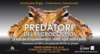 PREDATORI DEL MICROCOSMO PRESENTAZIONE LIBRO E VISITA GUIDATA ALLA MOSTRA